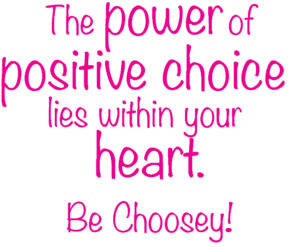 Power of Positive Choice