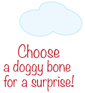 Choose a doggy bone for a surprise.